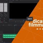 Dica de Filmmaker - Atualização Premiere no Painel de áudio