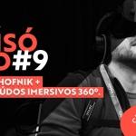 #9 Podcast FilmeCon - Fabio Hofnik + Conteúdos imersivos 360º